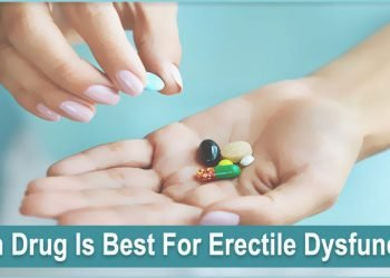 Which Drug Is Best For Erectile Dysfunction?