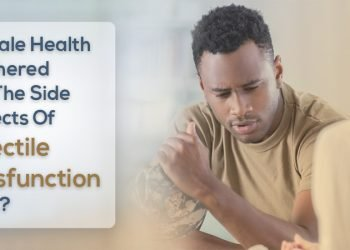 Is Male Health Bothered by the Side Effects of ED Pills? – Here's the Truth!